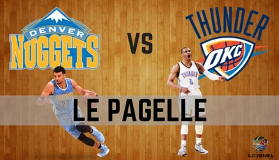 PAGELLE NUGGETS – THUNDER