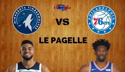 PAGELLE TIMBERWOLVES – 76ERS
